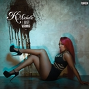 I Just Wanna/K. Michelle