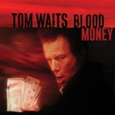 Blood Money (Remastered)/Tom Waits