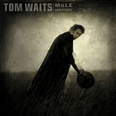 Mule Variations (Remastered)/Tom Waits