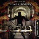 Feuerteufel - Die Schwerter - Die High-Fantasy-Reihe, Folge 7 (Ungekürzt)/Thomas Lisowsky