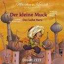 """Der kleine Muck und Das kalte Herz mit Musik von Wolfgang Amadeus Mozart und Ludwig van Beethoven (Hörspiel)/Die ZEIT-Edition """"Märchen Klassik für kleine Hörer"""""""