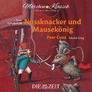 """Nussknacker und Mausekönig und Peer Gynt mit Musik von Peter Tschaikowski und Edvard Grieg (Hörspiel)/Die ZEIT-Edition """"Märchen Klassik für kleine Hörer"""""""