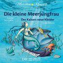 """Die kleine Meerjungfrau und Des Kaisers neue Kleider mit Musik von Camille Saint-Saens und Claude Debussy (Hörspiel)/Die ZEIT-Edition """"Märchen Klassik für kleine Hörer"""""""
