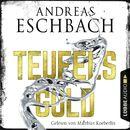 Teufelsgold (Ungekürzt)/Andreas Eschbach