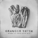 When The Good Guys Win/Granger Smith