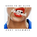 Good To Be Alive (Hallelujah)/Andy Grammer