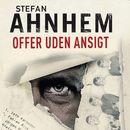 Offer uden ansigt - Fabian Risk-serien 1 (uforkortet)/Stefan Ahnhem