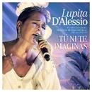 Tú Ni Te Imaginas (En Vivo)/Lupita D'Alessio