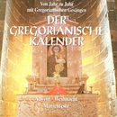 Der Gregorianische Kalender/Capella Gregoriana