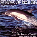 Echoes of Nature: Tropic Lagoon/Delta Music