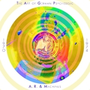 The Art of German Psychedelic (Period 1970 - 74)/A.R. & Machines
