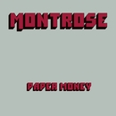 Paper Money (Deluxe Edition)/Montrose
