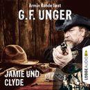 Jamie und Clyde (Gekürzt)/G. F. Unger
