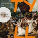 Tyll (Ungekürzte Lesung)/Daniel Kehlmann