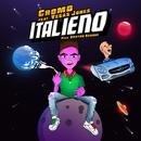 Italieno (feat. Vegas Jones)/Cromo