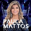 Paula Mattos ao vivo em São Paulo/Paula Mattos