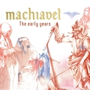 The Early Years/Machiavel