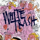 White Trash/White Trash