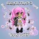 Sugar Trap 2/Rico Nasty