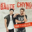 Vamo' a la calle (RMX)/Carlos Baute & Chyno Miranda