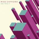 Detroit/Miss Caffeina