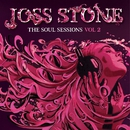The Soul Sessions, Vol. 2 (Deluxe Edition)/Joss Stone