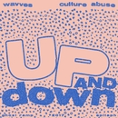 Up and Down/Wavves and Culture Abuse