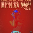 Either Way (feat. Chris Brown, Yo Gotti, O.T. Genasis) [Remix]/K. Michelle