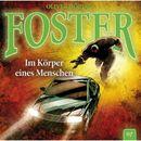 Foster - Folge 07: Im Körper eines Menschen/Oliver Döring