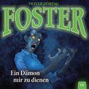 Foster - Folge 06: Ein Dämon mir zu dienen/Oliver Döring