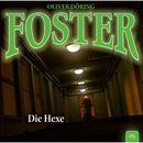 Foster - Folge 05: Die Hexe/Oliver Döring