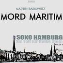 Mord maritim - SoKo Hamburg - Ein Fall für Heike Stein 8 (Ungekürzt)/Martin Barkawitz