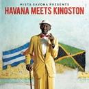 Havana Meets Kingston/Mista Savona