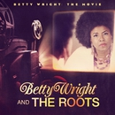 Betty Wright: The Movie/Betty Wright & The Roots