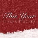 This Year/Skylar Stecker