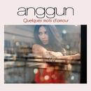 Quelques mots d'amour/Anggun