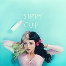 Sippy Cup/Melanie Martinez