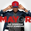 See Someone, Drive Someone (feat. Brandon Micheal Hall)/The Mayor