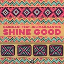 Shine Good (feat. Julimar Santos)/Garmiani