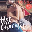 Kate & Blue - Hot Chocolate [L.A. Roommates], Episode 1.3 (Ungekürzt)/Charlotte Taylor