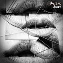 Quiet/MILCK