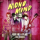 Save Me a Place (The Remixes)/Mono Mind