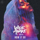 How It Go (feat. Indiah)/WiDE AWAKE