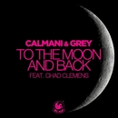 To the Moon and Back (feat. Chad Clemens)/Calmani & Grey
