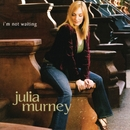 I'm Not Waiting/Julia Murney