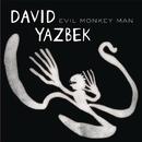Evil Monkey Man/David Yazbek