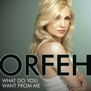 What Do You Want From Me/Orfeh