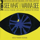 See What I Wanna See (World Premiere Recording)/Michael John LaChiusa