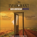 The Immigrant: A New American Musical (World Premiere Recording)/Steven M. Alper & Sarah Knapp
