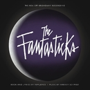The Fantasticks (The New Off-Broadway Recording)/Harvey Schmidt & Tom Jones